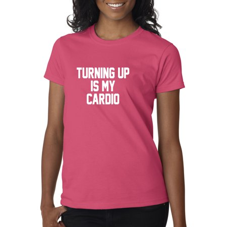 Trendy USA 757 - Women's T-Shirt Turning Up is My Cardio Gym Workout Party 2XL Heliconia - Halloween Party My Gym