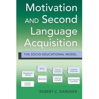 Motivation and Second Language Acquisition : The Socio-Educational Model