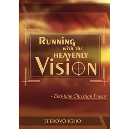 Running with the Heavenly Vision: Endtime Christian Poems - eBook](Christian Halloween Poems)