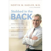 Stabbed in the Back: Confronting Back Pain in an Overtreated Society (Hardcover)
