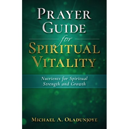 Prayer Guides: Prayer Guide for Spiritual Vitality: Nutrients for Spiritual Strength and Growth