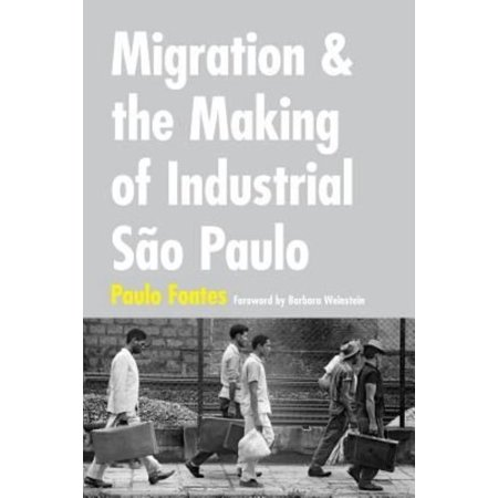 Migration and the Making of Industrial Sao Paulo - image 1 of 1
