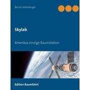 Skylab: Amerikas einzige Raumstation (Paperback)