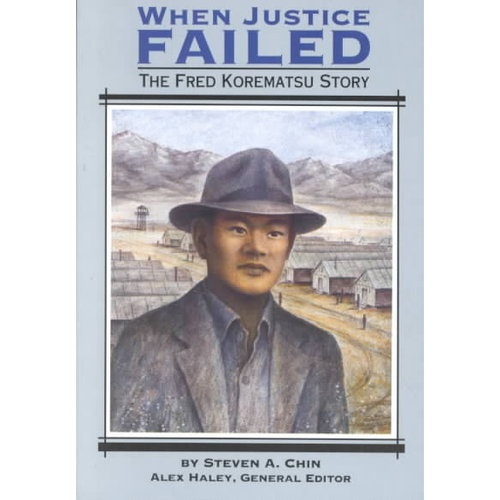 When Justice Failed: The Fred Korematsu Story