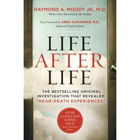Life After Life : The Bestselling Original Investigation That Revealed