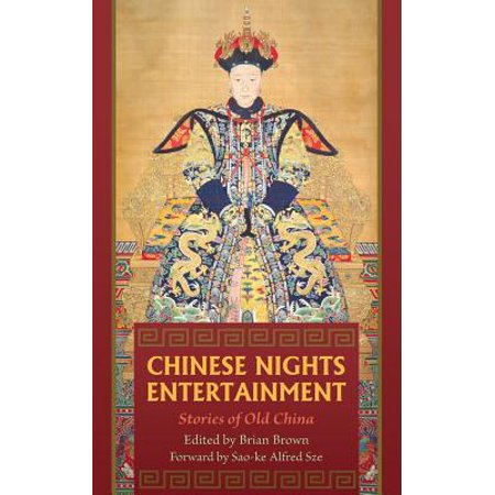 Chinese Nights Entertainments : Stories of Old China A Night In China