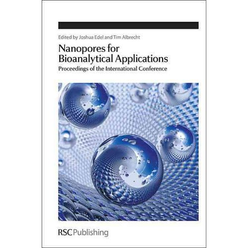 Nanopores for Bioanalytical Applications: Proceedings of the International Conference