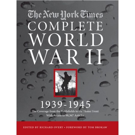 The New York Times Complete World War 2   All The Coverage From The Battlefields And The Home Front