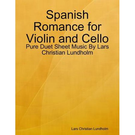 Spanish Romance for Violin and Cello - Pure Duet Sheet Music By Lars Christian Lundholm - (Beethoven Violin Romance No 2 Sheet Music)