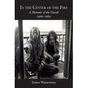 In the Center of the Fire: A Memoir of the Occult 1966-1989 - eBook