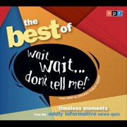 The Best of Wait Wait...Don't Tell Me! - Audiobook