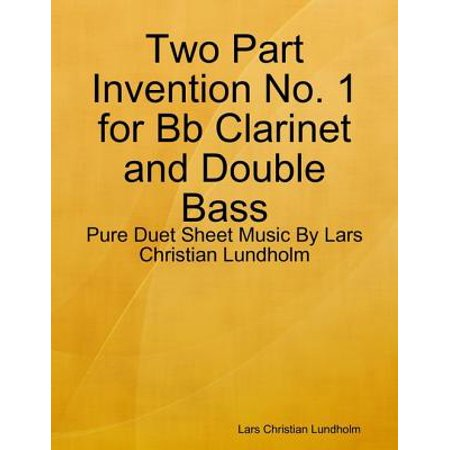 Two Part Invention No. 1 for Bb Clarinet and Double Bass - Pure Duet Sheet Music By Lars Christian Lundholm - eBook
