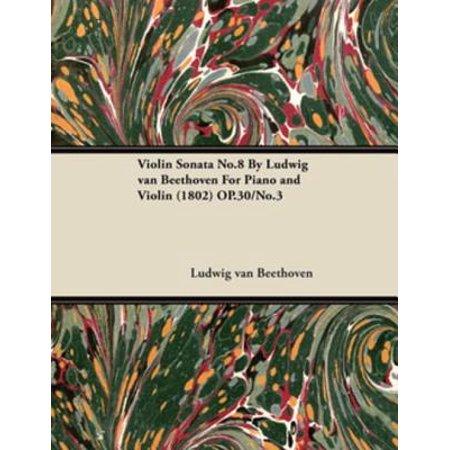 Violin Sonata No.8 By Ludwig van Beethoven For Piano and Violin (1802) OP.30/No.3 - (Beethoven Piano Sonata No 8 Op 13)