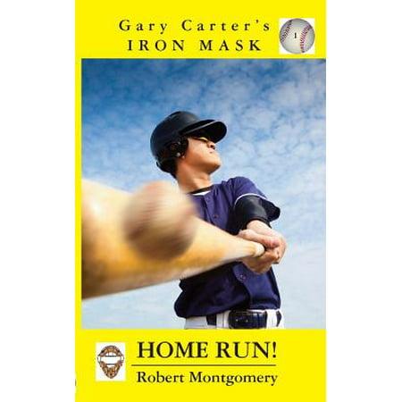 - Gary Carter's Iron Mask : Home Run!