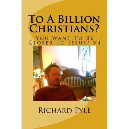 To a Billion Christians?: You Want to Be Closer to Jesus? V4 - image 1 de 1