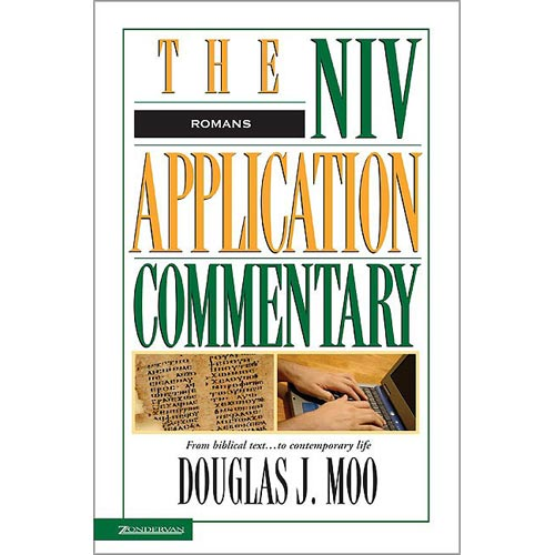 Romans: The Niv Application Commentary : From Biblical Text...to Contemporary Life