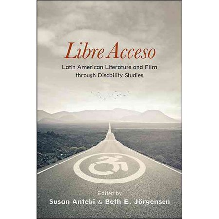 Libre Acceso: Latin American Literature and Film Through Disability Studies