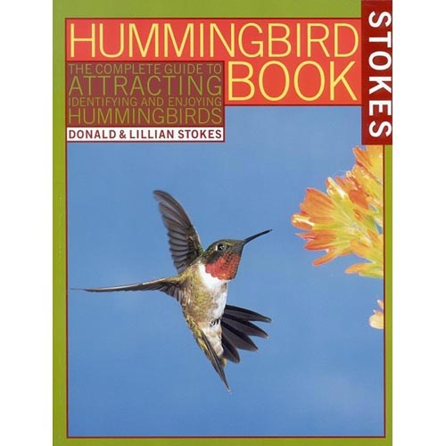 Hummingbird Book: The Complete Guide to Attracting, Identifying, and Enjoying Hummingbirds