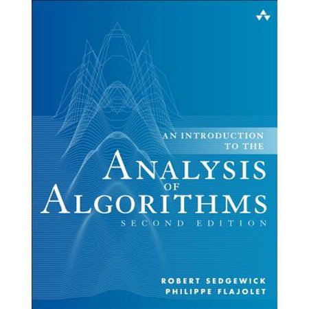 An Introduction to the Analysis of Algorithms (The Design And Analysis Of Algorithms Solutions)