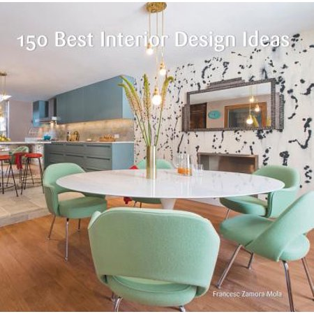 150 Best Interior Design Ideas (The Best Interior Design Magazines)