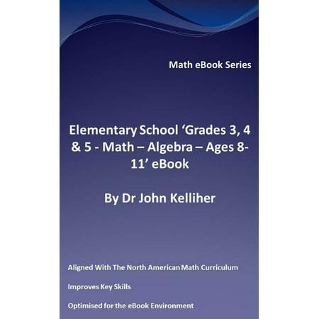 Elementary School 'Grades 3, 4 & 5: Math – Algebra – Ages 8-11' eBook -