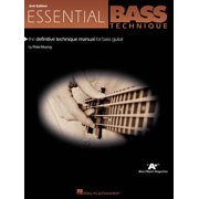 Essential Bass Technique : The Definitive Technique Manual for Bass Guitar