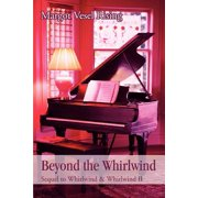 Beyond the Whirlwind
