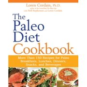 The Paleo Diet Cookbook : More Than 150 Recipes for Paleo Breakfasts, Lunches, Dinners, Snacks, and Beverages