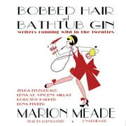 Bobbed Hair and Bathtub Gin - Audiobook