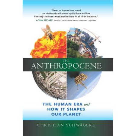The Anthropocene : The Human Era and How It Shapes Our - How Many Planets