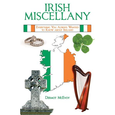 Irish Miscellany : Everything You Always Wanted to Know about Ireland