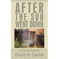 After the Sun Went Down : The True Moore's Ford Story