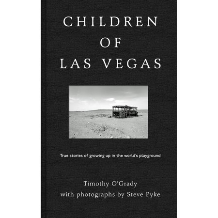 Children of Las Vegas : True Stories of Growing up in the World's Playground ()