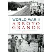 World War II Arroyo Grande (Paperback)