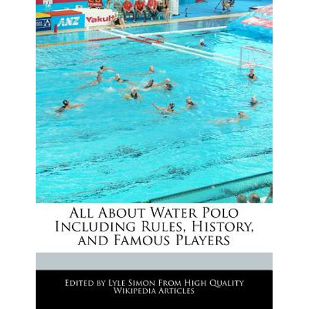 All about Water Polo Including Rules, History, and Famous Players