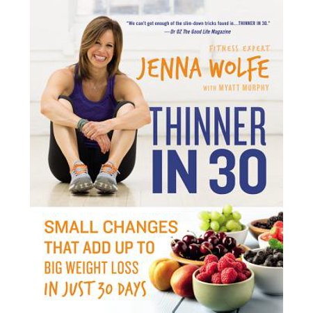 Thinner in 30 : Small Changes That Add Up to Big Weight Loss in Just 30