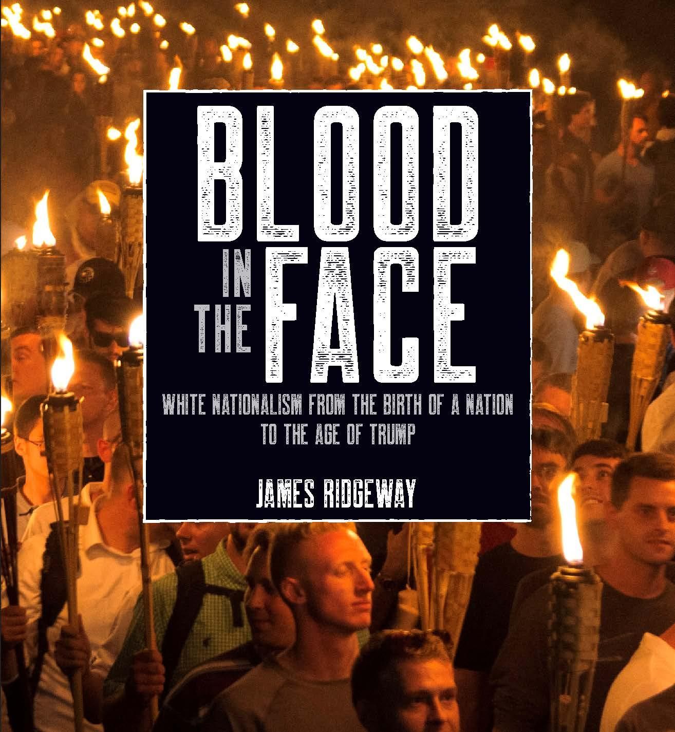 Blood in the Face (Revised New Edition): White Nationalism from the Birth of a Nation to the Age of Trump (Paperback)