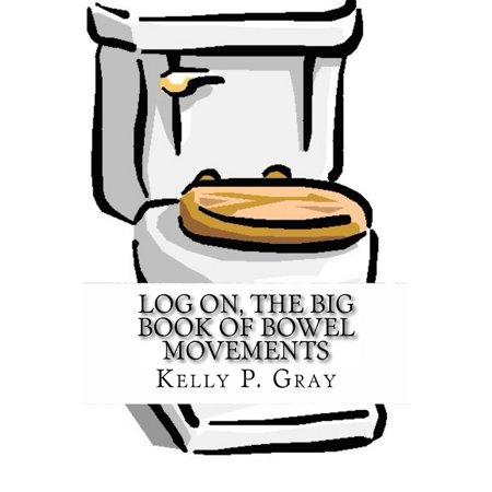 Log On, The Big Book of Bowel Movements - eBook