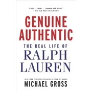 Genuine Authentic : The Real Life of Ralph Lauren