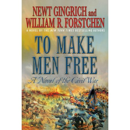 To Make Men Free : A Novel of the Civil War