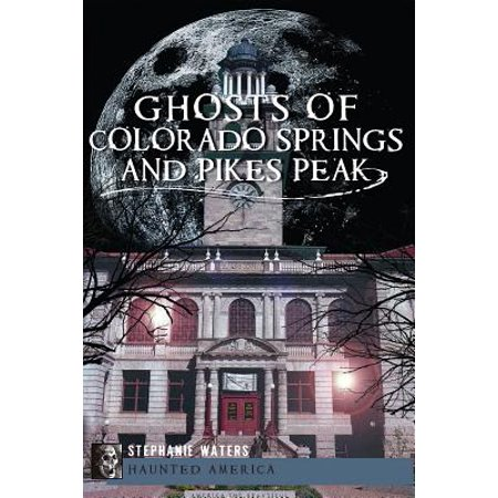 Ghosts of Colorado Springs and Pikes Peak - Halloween Party Colorado Springs