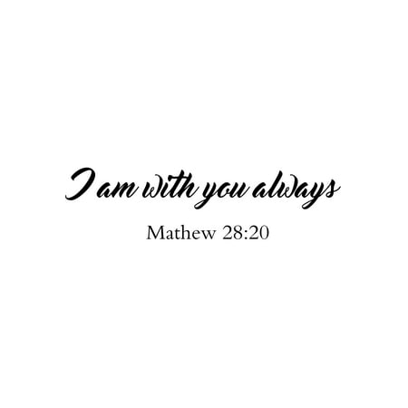 I Am With You Always Mathew 2820 Christian Farmhouse Bible