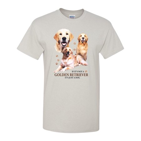 If Its Not a Golden Retriever It's Just a Dog Tee, Puppy Lovers ()