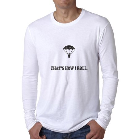 a506219b Hollywood Thread - That's How I Roll Skydiver Parachuting To Ground Men's  Long Sleeve T-Shirt - Walmart.com