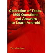 Collection of Tests. 1500 Questions and Answers to Learn Android - eBook