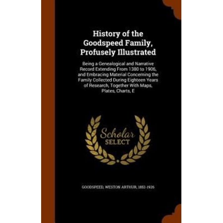 History of the Goodspeed Family, Profusely Illustrated: Being a Genealogical and Narrative Record Extending from 1380 to 1906, and Embracing Material - image 1 of 1