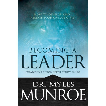 Becoming a Leader : How to Develop and Release Your Unique