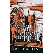 When the Clocks Stopped: a time-slip mystery thriller - eBook