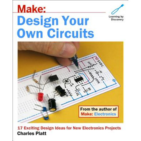Make: Design Your Own Circuits : 17 Exciting Design Ideas for New Electronics - Halloween School Project Ideas