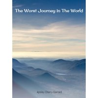 The Worst Journey in the World - eBook